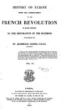 History of Europe from the commencement of the French revolution     to the restoration of the Bourbons