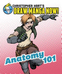 Pdf Anatomy 101: Christopher Hart's Draw Manga Now! Telecharger