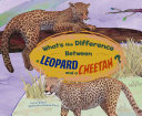 What's the Difference Between a Leopard and a Cheetah? ebook
