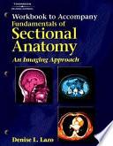 Workbook to Accompany Fundamentals of Sectional Anatomy