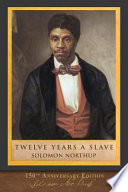 Twelve Years a Slave (150th Anniversary Edition)
