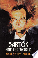 Bartók and His World