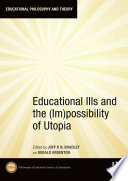Educational Ills and the  Im possibility of Utopia