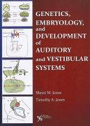 Genetics, Embryology, and Development of Auditory and Vestibular Systems
