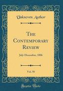The Contemporary Review Vol 50