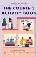 The Couple s Activity Book  70 Interactive Games to Strengthen Your Relationship