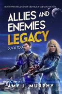 Allies and Enemies: Legacy