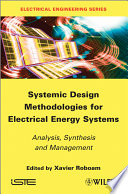 Systemic Design Methodologies for Electrical Energy Systems Book