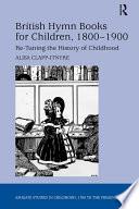 British Hymn Books For Children 1800 1900