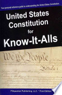 The United States Constitution for Know-It-Alls