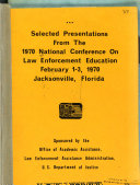 Selected Presentations from the 1970 National Conference on Law Enforcement Education  Feb  1 3  1970  Jacksonville  Fla