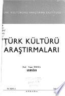 Türk kültürü araștırmaları [yayınlayan] Türk Kültürünü Araștırma Enstitüsü