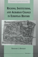 Regions  Institutions  and Agrarian Change in European History