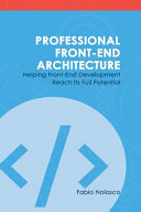 Professional Front End Architecture