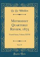 Methodist Quarterly Review  1875  Vol  57
