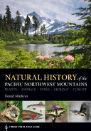 Natural History of the Pacific Northwest Mountains: Timber Press ...