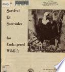 Survival Or Surrender For Endangered Wildlife