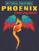 Mythical Creatures Phoenix Coloring Book
