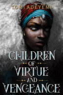 link to Children of virtue and vengeance in the TCC library catalog