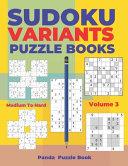Sudoku Variants Puzzle Books Medium to Hard   Volume 3