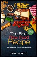 The Best Raw Food Recipe