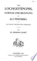 Das Lochgefängnis, Tortur und Richtung in Alt-Nürnberg