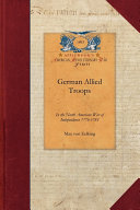 German Allied Troops in the North American War of Independence, 1776-1783 ebook