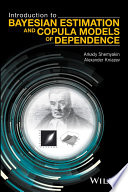 Introduction to Bayesian Estimation and Copula Models of Dependence Book
