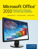 Microsoft Office 2010  Productivity Strategies for Today and Tomorrow