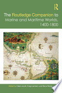 The Routledge Companion To Marine And Maritime Worlds 1400 1800