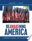 Reawakening America  Leadership  Vigilance  and Collaboration