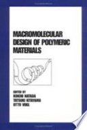 Macromolecular Design of Polymeric Materials