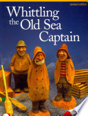 Whittling the Old Sea Captain, Revised Edition