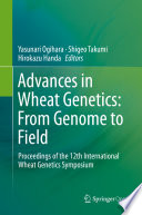Advances in Wheat Genetics: From Genome to Field