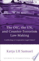 The Oic The Un And Counter Terrorism Law Making