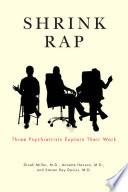 """""""Shrink Rap: Three Psychiatrists Explain Their Work"""" by Dinah Miller, Annette Hanson, Steven Roy Daviss"""