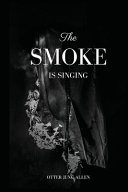 The Smoke Is Singing