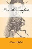 La Metamorfosis de Kafka (Spanish Edition)