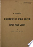 A Catalogue of the Bibliographies of Special Subjects in the Library