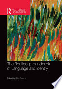 """The Routledge Handbook of Language and Identity"" by Siân Preece"