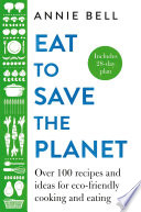 Eat to Save the Planet Book