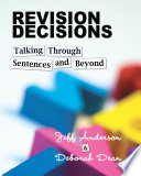Revision Decisions  : Talking Through Sentences and Beyond