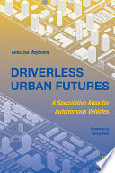 Driverless Urban Futures