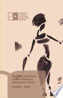 Medicine and Ethics in Black Women   s Speculative Fiction