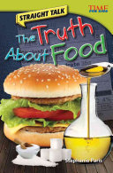 Straight Talk  The Truth About Food