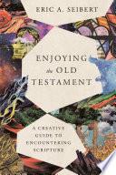 Enjoying the Old Testament