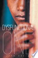 Dysfunctional One