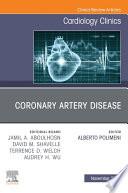 Coronary Artery Disease  An Issue of Cardiology Clinics  E Book Book