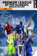 Premier League By The Numbers  2016 17 Season Review