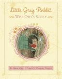 Little Grey Rabbit  Wise Owl s Story